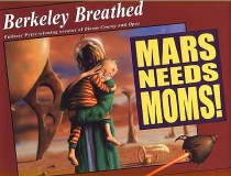 Book cover for Berkeley Breathed book Mars Needs Moms