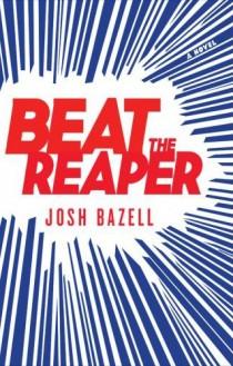 Beat the Reaper novel by Josh Bazell