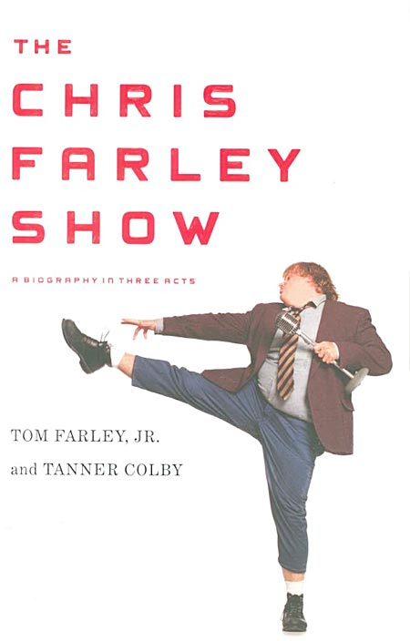 The Chris Farley Show: A Biography in Three Acts book cover