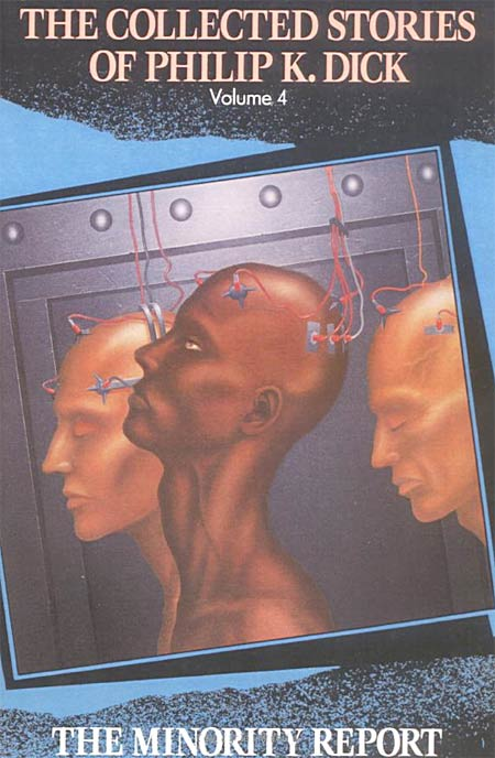 The Collected Stories Of Philip K. Dick Volume 4: The Minority Report