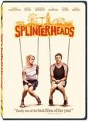 Win one of five copies of the slacker comedy Splinterheads on DVD