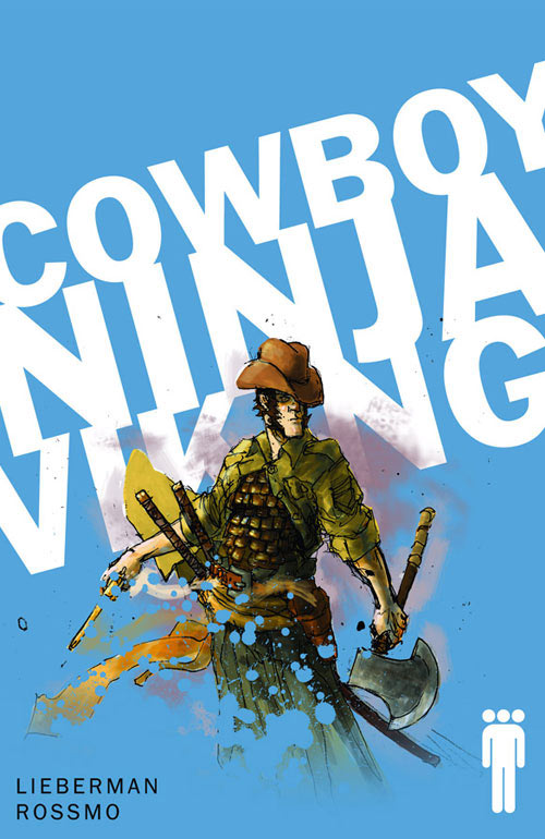 Cowboy Ninja Viking cover No. 1 by AJ Lieberman and Riley Rossmo