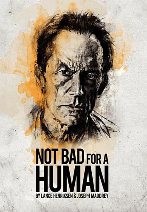 Lance Henriksen's Not Bad For A Human