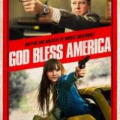 Poster for Bobcat Goldthwait's dark comedy God Bless America