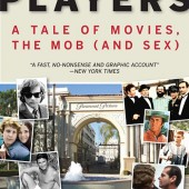 Win a copy of former Paramount insider's true-life tale Infamous Players: A Tale of Movies, The Mob (and Sex)