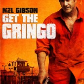 Details and the trailer for Gibson's Get the Gringo release