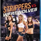 Win a copy of Strippers Vs. Werewolves on Blu-ray