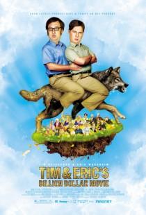 tim_and_erics_billion_dollar_movie_movie_posters
