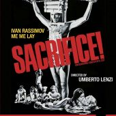 "Sacrifice! (The birth of the bloody and controversial ""Italian Cannibal"" sub-genre begins with this movie)"