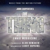 Alan Howarth & Larry Hopkins – The Thing: Music From The Motion Picture (Ennio Morricone's score)