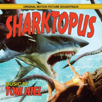 Sharktopus Original Soundtrack by Tom Heil (SYFY original movie)
