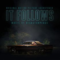 It Follows Original Motion Picture Soundtrack by Disasterpeace