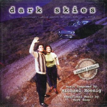 Dark Skies Soundtrack – 10th Anniversary Limited Edition Original Television Score by Michael Hoenig & Mark Snow