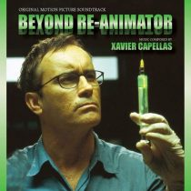 Beyond Re-animator: Original Motion Picture Soundtrack Music Composed by Xavier Capellas