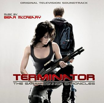 Terminator: The Sarah Connor Chronicles Original Television Soundtrack Music by Bear McCreary