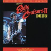 Eddie and the Cruisers II: Eddie Lives Original Motion Picture Soundtrack