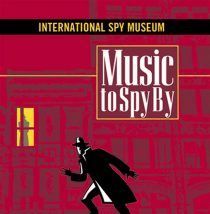 Music to Spy By: Themes from Mission: Impossible, Man From U.N.C.L.E., The Avengers + More