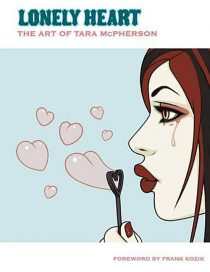 Lonely Heart: The Art of Tara McPherson Hardcover Edition