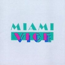 Miami Vice – Music from the Television Series