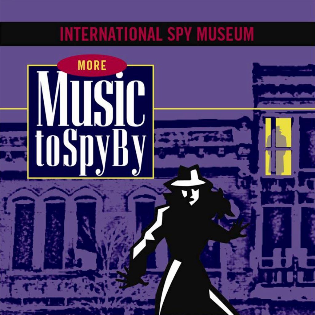 More Music to Spy By: Themes From I Spy, Secret Agent, Spy vs. Spy, Thunderball + More