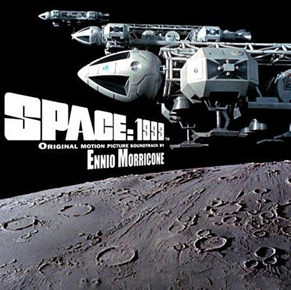 Space: 1999 Original Motion Picture Soundtrack by Ennio Morricone
