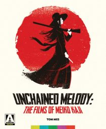 Unchained Melody: The Films Of Meiko Kaji
