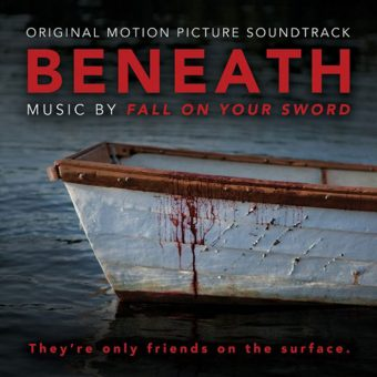 Beneath Original Motion Picture Soundtrack – Music by Fall on Your Sword