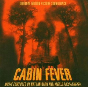 Cabin Fever – Original Motion Picture Soundtrack, Music Composed by Nathan Barr and Angelo Badalamenti