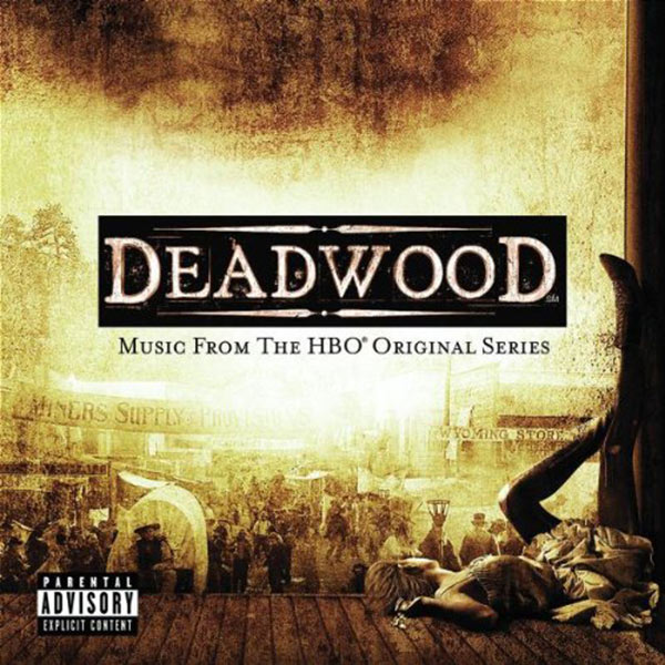 Deadwood: Music from the HBO Original Series [Explicit Lyrics]
