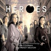 Heroes: Original Score from the Television Series – Music Composed and Performed by Lisa Coleman and Wendy Melvoin