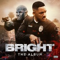 Bright – The Album [Explicit] Music from the Will Smith Motion Picture
