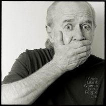George Carlin – I Kinda Like It When A Lotta People Die Standup CD [Explicit Lyrics]