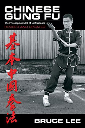 Bruce Lee's Chinese Gung Fu: The Philosophical Art of Self-Defense – Revised and Updated