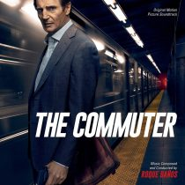 The Commuter Original Motion Picture Soundtrack – Music Composed and Conducted by Roque Banos