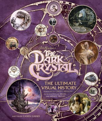 Jim Henson's The Dark Crystal: The Ultimate Visual History Hardcover Edition