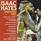Isaac Hayes Greatest Hits – Including Shaft, By The Time I Get to Phoenix, Wonderful + Many More