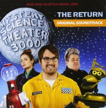 MST3K Mystery Science Theater 3000: The Return – Original Soundtrack