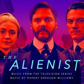 The Alienist – Music From The Television Series by Rupert Gregson-Williams