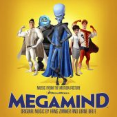 Megamind Music from the Motion Picture by Hans Zimmer and Lorne Balfe