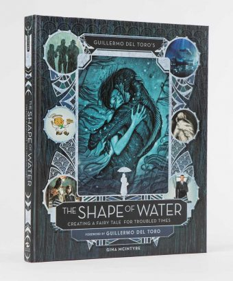 Guillermo del Toro's The Shape of Water: Creating a Fairy Tale for Troubled Times Hardcover Edition