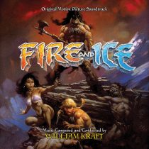 Ralph Bakshi's Fire and Ice Original Soundtrack Music Composed by William Kraft