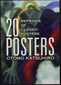 Otomo Katsuhiro: 20 Posters – Reprints of Classic Posters Oversize Format Edition