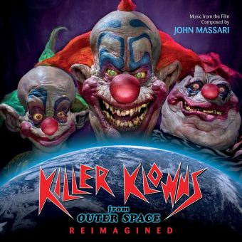 Killer Klowns From Outer Space: Reimagined – Music From the Film Composed by John Massari