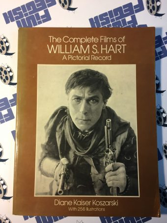 The Complete Films of William S. Hart: A Pictorial Record