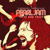 Pearl Jam: Love And Trust – Australia and USA TV Broadcasts (2018)