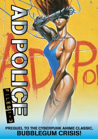 A.D. Police – Files 1-3: Bubblegum Crisis Prequel