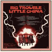 Big Trouble in Little China Original Motion Picture Soundtrack Music by John Carpenter and Alan Howarth