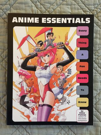 Anime Essentials – Everything a Fan Needs to Know by Gilles Poitras
