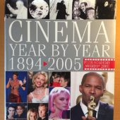 Cinema Year by Year 1894 – 2005 Plus Academy Awards 2005 (August 15, 2005)