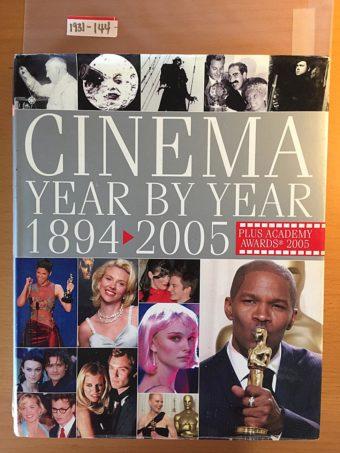 Cinema Year by Year 1894 – 2005 Plus Academy Awards 2005 (August 15, 2005)